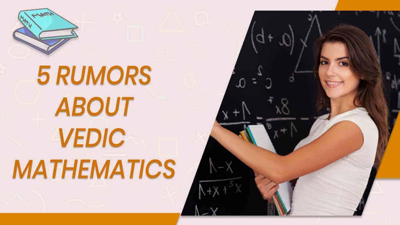 5 Rumors About Vedic Mathematics
