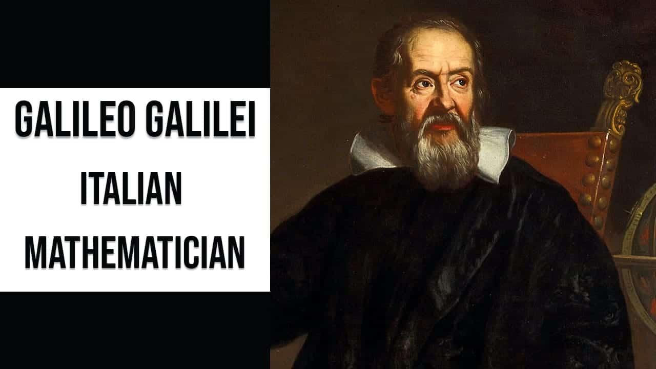 Galileo Galilei Italian mathematician