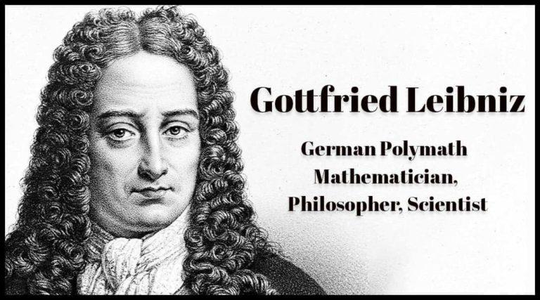 Gottfried Leibniz German polymath active as a mathematician, philosopher, scientist