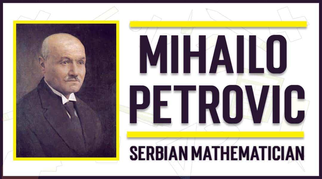Mihailo Petrovic Serbian mathematician