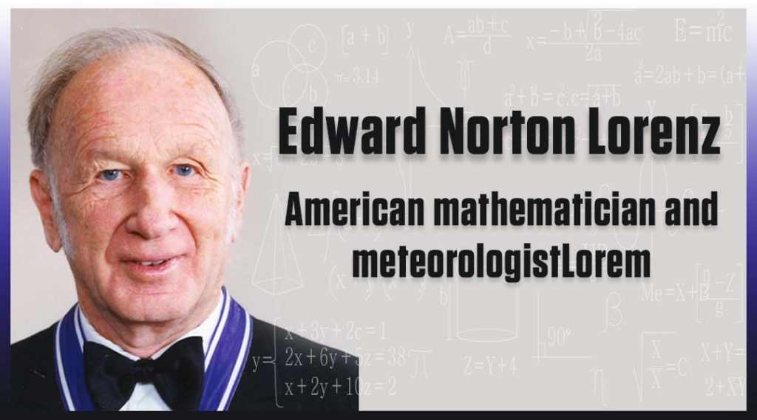 Edward Norton Lorenz American mathematician and meteorologist