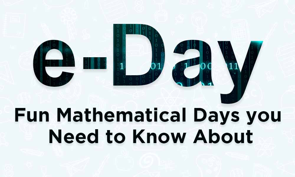 e-Day Fun Mathematical Days you Need to Know About